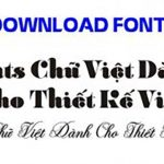 Font Việt Hoá – Tải 2000 font chữ Việt hoá, hỗ trợ gõ Tiếng Việt