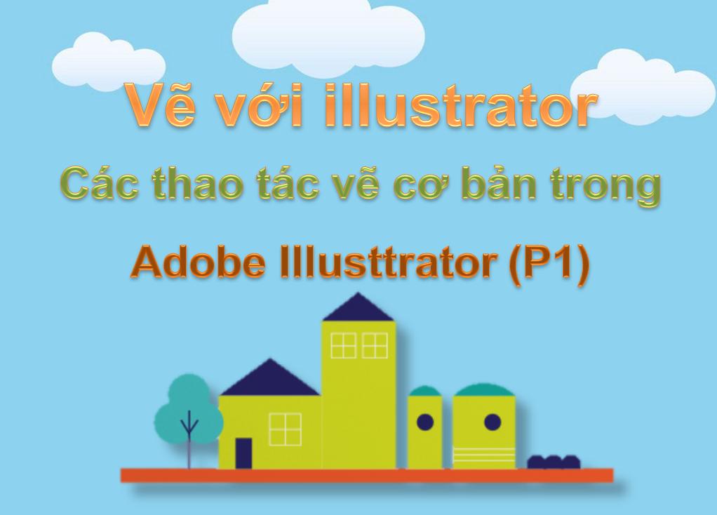Vẽ lại hình bằng Illustrator - Cách vẽ lại hình, ảnh trong AI