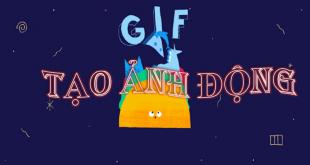 Hướng dẫn tạo ảnh Gif