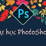 Tự học Photoshop. Mẹo cần biết cho người học Photoshop