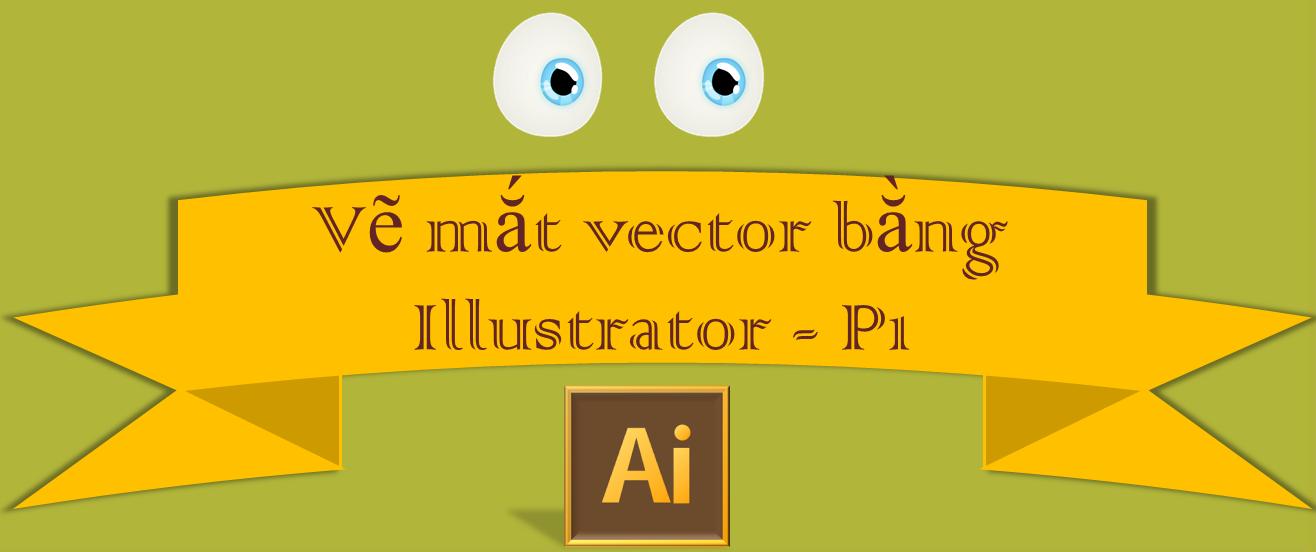 Vẽ mắt vector chi tiết cho nhân vật hoạt hình bằng Illustrator - P1