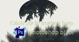 Xử lý lỗi photoshop