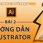 Công cụ Vẽ hình cơ bản trong AI – Hướng dẫn sử dụng illustrator bài 2