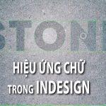 Hiệu ứng chữ trong Adobe InDesign – Cách tạo Text Effect trong ID