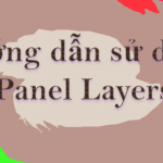 Layer Trong Illustrator – Hướng dẫn sử dụng Panel Layers trong Illustrator
