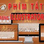 Phím tắt trong Illustrator- Tổng hợp những tổ hợp phím tắt Illustrator