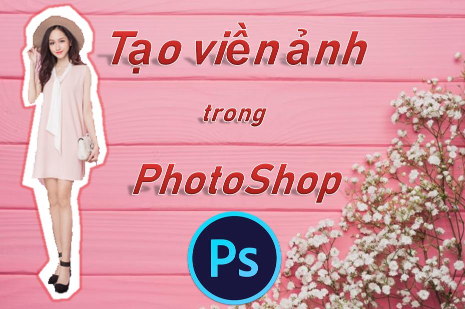 Tạo viền trong Photoshop, cách sử dụng stroke trong Photoshop