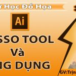 Lasso Tool – Hướng dẫn sử dụng công cụ Lasso Tool trong Illustrator