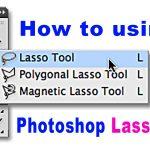 Lasso tool trong Photoshop – Hướng dẫn sử dụng lasso tool trong photoshop