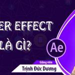 After Effect là gì? Học After Effect có thể làm được những gì?