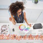 Thiết Kế Đồ Họa có cần vẽ đẹp – Học Thiết Kế có cần vẽ đẹp không