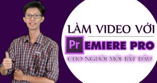 Khoá học làm video với premiere