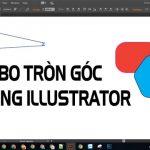 Bo tròn góc trong Illustrator – Hướng dẫn bo tròn góc đối tượng trong AI