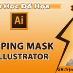 Clipping Mask trong illustrator – Cách sử dụng Clipping Mask trong AI