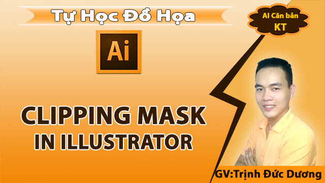 Clipping Mask trong illustrator - Cách sử dụng Clipping Mask trong AI