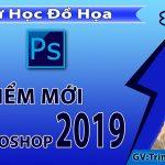 Tính năng mới của Photoshop 2019 là gì? Những điểm mới PS 2019