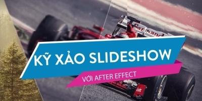 Kỹ xảo slideshow với AE - Khóa học Kỹ xảo slideshow với after effects