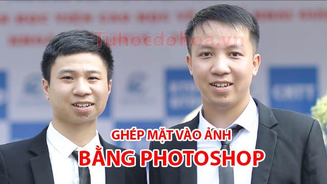Cách ghép mặt vào ảnh - Cách ghép mặt vào ảnh bằng photoshop