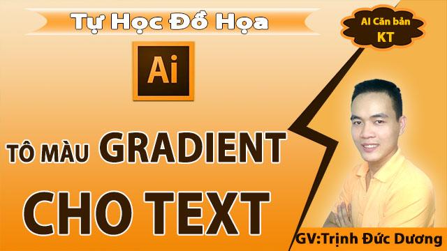 Tô màu Gradient cho text trong illustrator không phải ai cũng biết