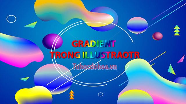 Gradient trong illustrator - Công cụ tô màu chuyển sắc trong AI