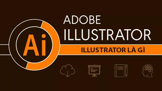 Illustrator là gì? Học Illustrator có thể làm được những gì?