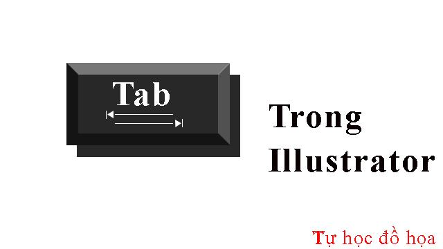 Tabs trong Illustrator - Sử dụng Tabs trong Illustrator để định dạng văn bản