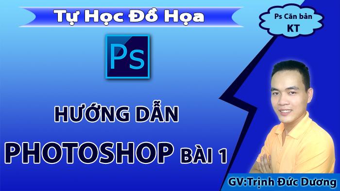 Hướng dẫn sử dụng photoshop cho người mới bắt đầu Bài 1