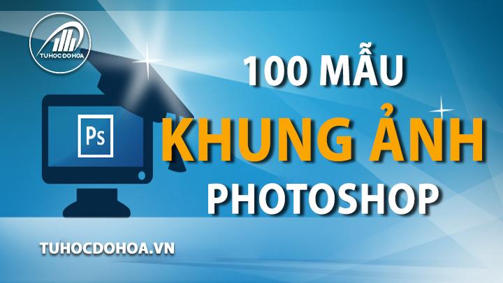 Khung ảnh đẹp photoshop - Download hơn 100 mẫu khung hình ảnh