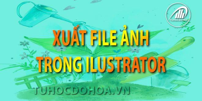 xuất file ảnh trong illustrator