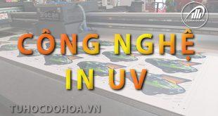 công nghệ in UV là gì