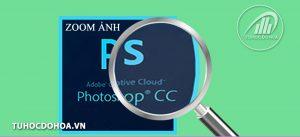 zoom hình trong photoshop
