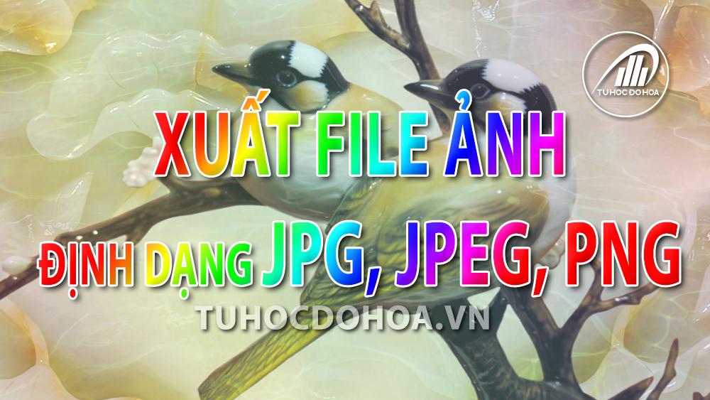 Xuất ảnh trong Photoshop – Lưu ảnh jpg, png, jpeg trong Ps