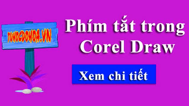 Phím tắt trong Corel - Tổng hợp những tổ hợp phím tắt DW