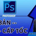 Đào tạo Photoshop – Đào tạo, hướng dẫn photoshop từ A -> Z Bài 1
