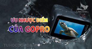 Ưu Nhược điểm của Gopro