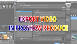 Cách xuất video trong Proshow Producer – Export video mp4
