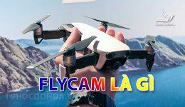Flycam là gì? Các dòng Flycam, cách hoạt động và ứng dụng
