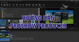 Hướng dẫn sử dụng Proshow