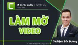 Cách làm mờ video bằng Camtasia kèm video hướng dẫn