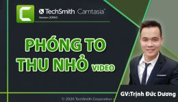 Phóng to thu nhỏ trong Camtasia, Zoom video bằng camtasia