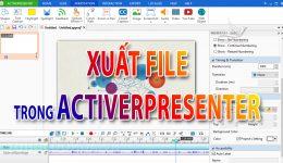 Cách xuất video trong Activerpresenter chất lượng HD, 2k, 4k