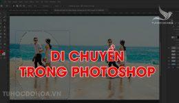 Di chuyển trong Photoshop, Các cách di chuyển trong Ps