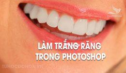 Làm trắng răng trong Photoshop, 4 cách làm trắng răng bằng PS