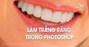 Làm trắng răng trong Photoshop