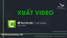 Xuất video trong Camtasia, Cách Xuất video camtasia Hd, 2k, 4k