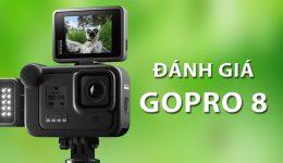Đánh giá Gopro 8 - Ở năm 2021 Gopro 8 có đáng mua hay không