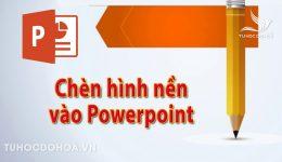 Chèn hình nền vào Powerpoint - Cách chèn ảnh nền Pw mới nhất