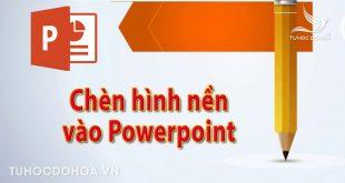Chèn hình nền vào Powerpoint