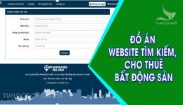 Đồ án Website tìm kiếm và cho thuê bất động sản – Báo cáo + source code
