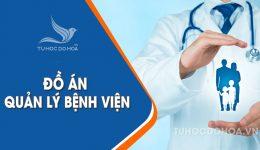 Đồ án Hệ thống quản lý Bệnh viện Full báo cáo + Source Code